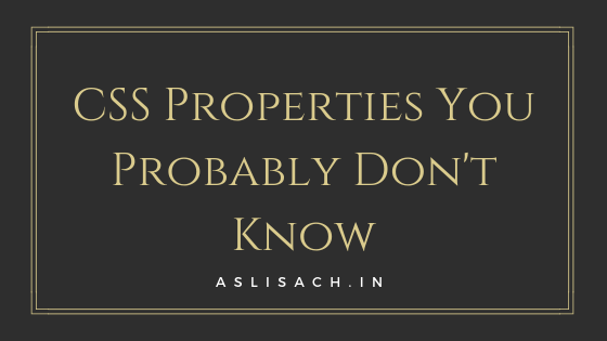 CSS Properties You Probably Don't Know