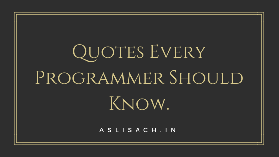 Quotes Every Programmer Should Know.