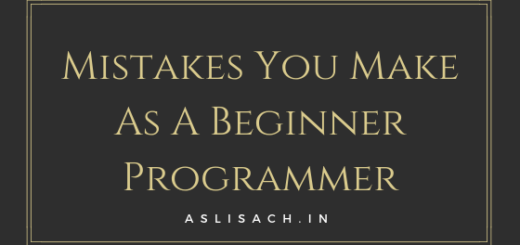 Mistakes You Make As A Beginner Programmer