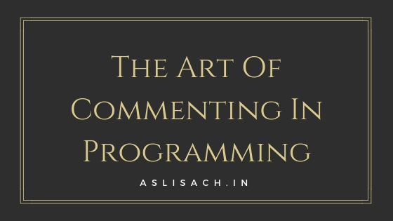 The Art Of Commenting In Programming