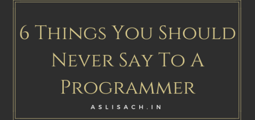 6 Things You Should Never Say To A Programmer