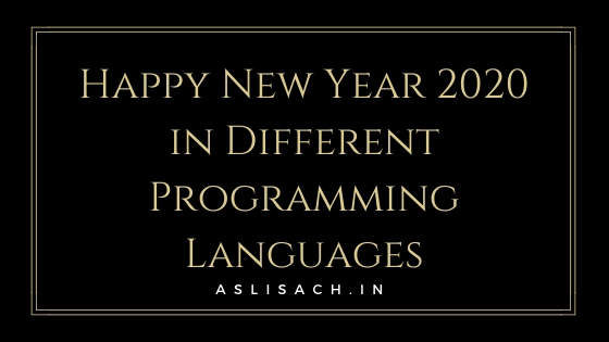Happy New Year 2020 in Different Programming Languages
