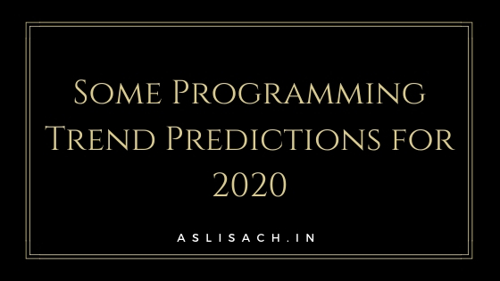 Some Programming Trend Predictions for 2020
